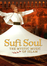 Sufi Soul: The Mystic Music of Islam