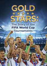Gold Stars: The Story of the FIFA World Cup Tournaments Netflix AR (Argentina)