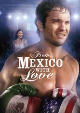 From Mexico with Love Netflix BR (Brazil)