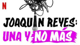 Joaquín Reyes: Una y no más (2017)