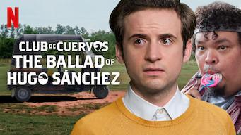 Club de Cuervos Presents: The Ballad of Hugo Sánchez (2018)