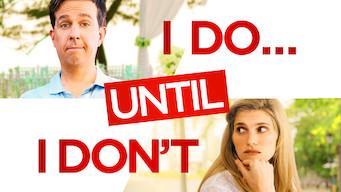 I Do...Until I Don't (2017)