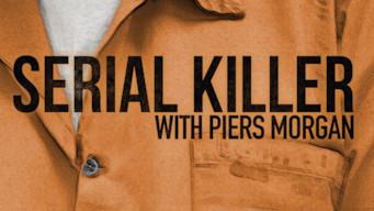 Serial Killer with Piers Morgan (2018)