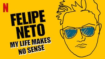 Felipe Neto: My Life Makes No Sense (2017)