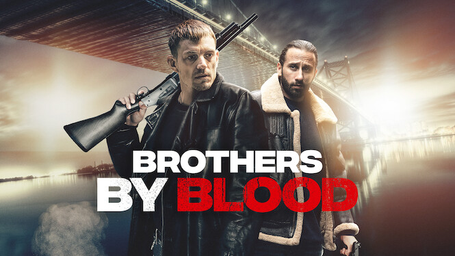 Brothers by Blood on Netflix Canada