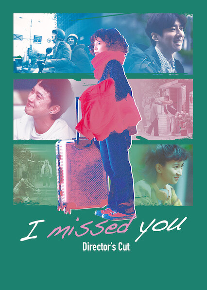 I missed you: Director's Cut