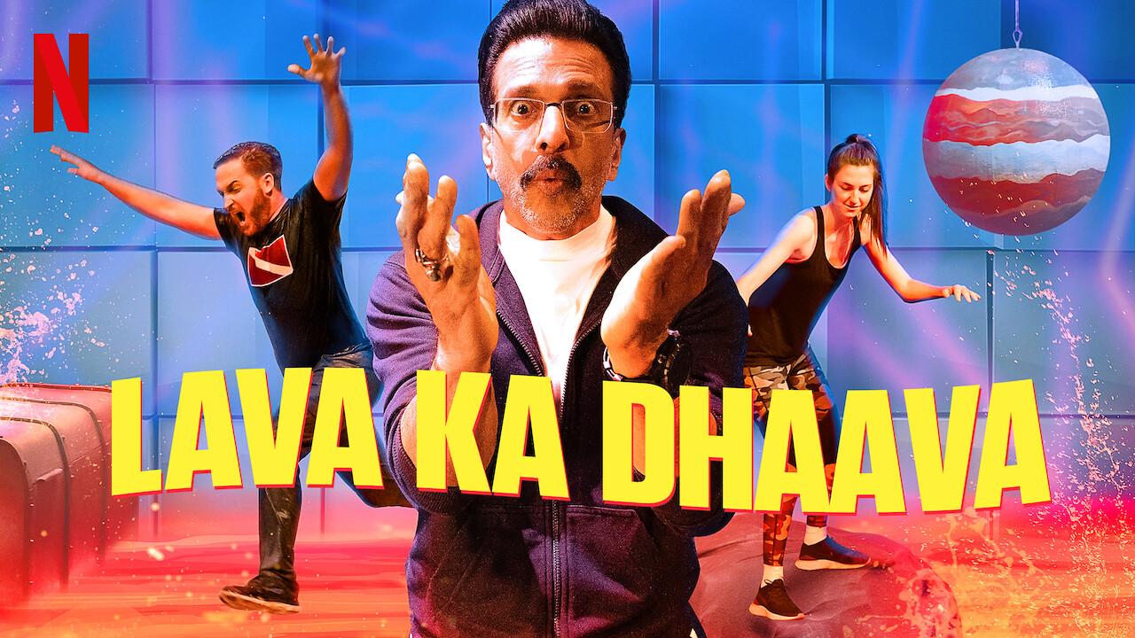 Lava Ka Dhaava on Netflix Canada