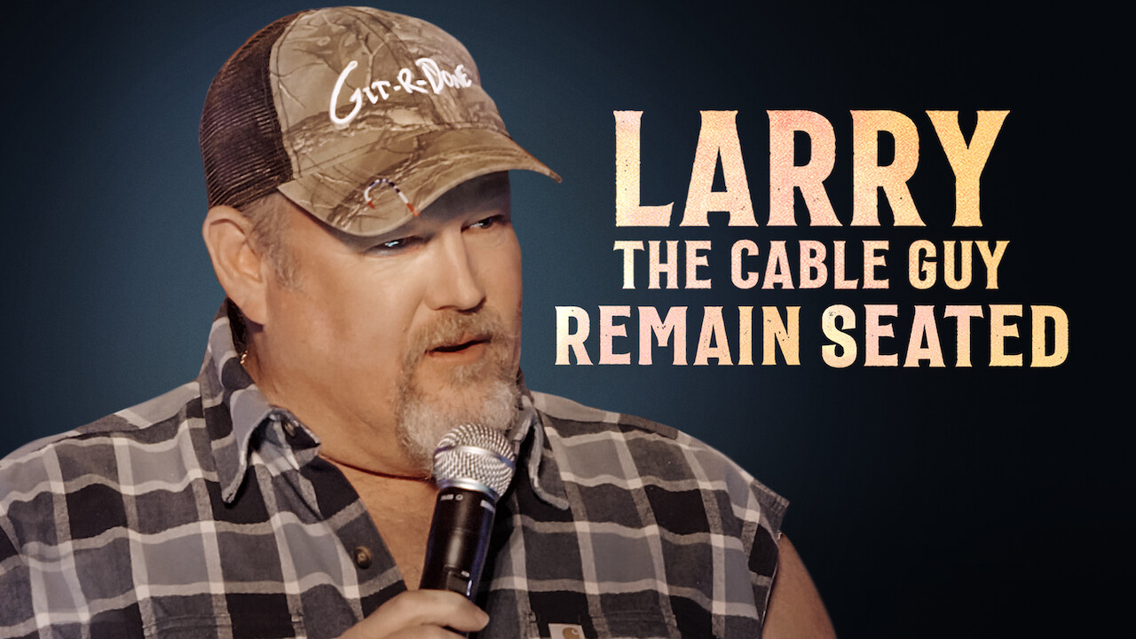 Larry the Cable Guy: Remain Seated on Netflix Canada