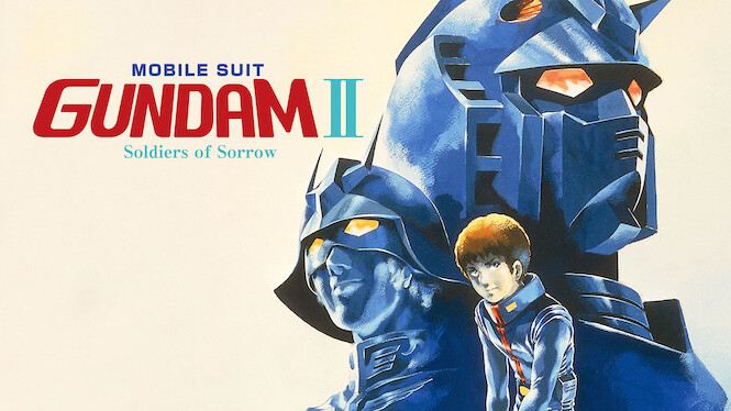 Mobile Suit Gundam II: Soldiers of Sorrow on Netflix Canada