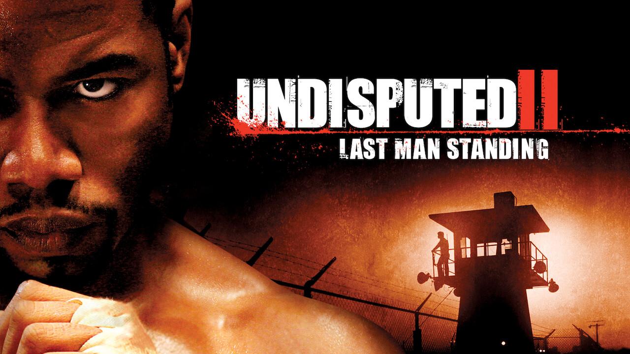 Undisputed 2: Last Man Standing on Netflix Canada