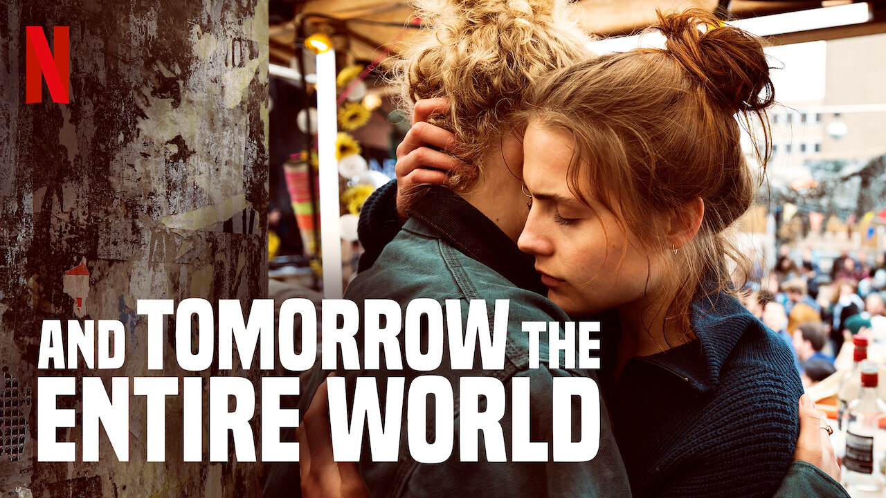 And Tomorrow the Entire World on Netflix Canada