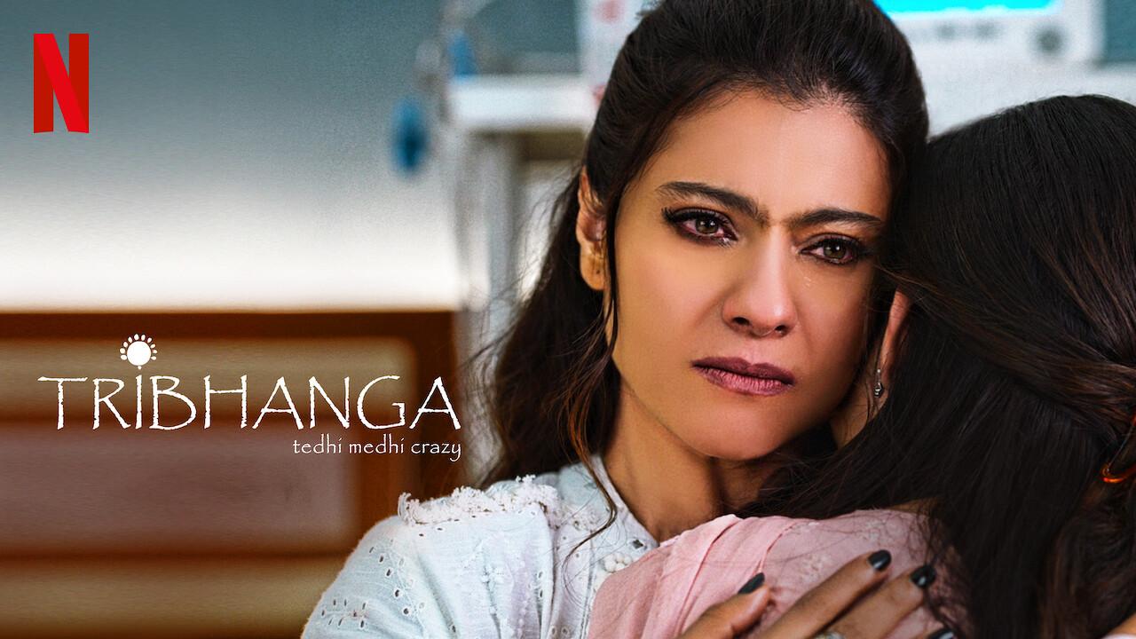 Tribhanga - Tedhi Medhi Crazy on Netflix Canada