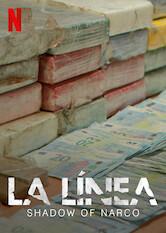 Search netflix La Línea: Shadow of Narco