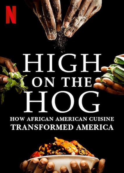 High on the Hog: How African American Cuisine Transformed America