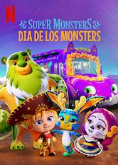 Search netflix Super Monsters: Dia de los Monsters