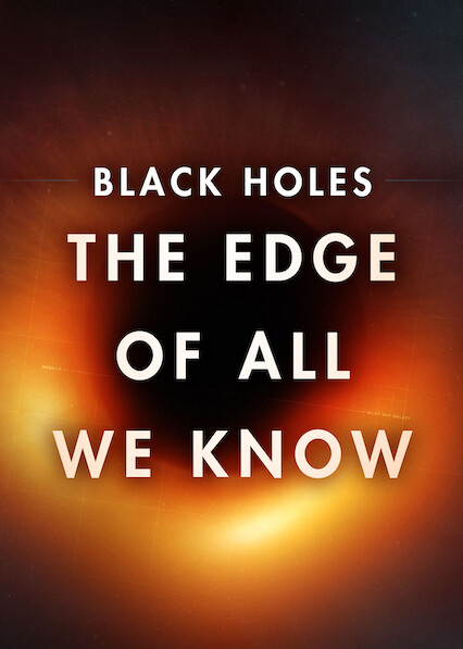 Black Holes | The Edge of All We Know