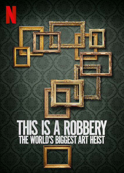 This Is a Robbery: The World's Biggest Art Heist on Netflix Canada