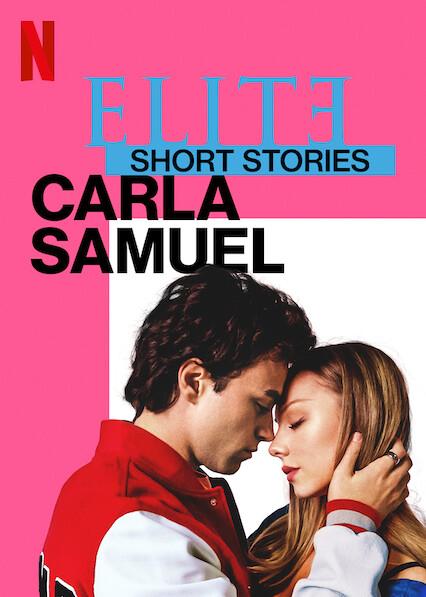 Elite Short Stories: Carla Samuel on Netflix Canada