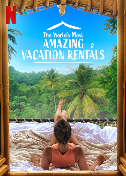 The World's Most Amazing Vacation Rentals on Netflix Canada